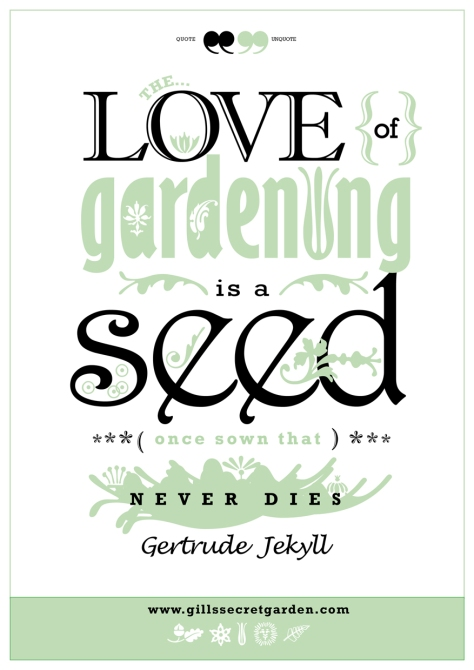 A lovely inspiation quote that by Gertrude Jekyll Ithat I've turned into a poster